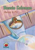 Bessie Coleman : Daring to Fly