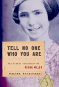 Tell No One Who You Are : The Hidden Childhood of Regine Miller