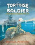 Tortoise and the Soldier : A Story of Courage and Friendship in World War I