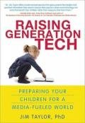 Raising Generation Tech : Prepare Your Children for a Media-Fueled World