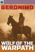 Geronimo Wolf of the Warpath