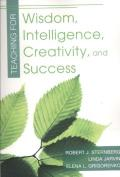 Teaching for Wisdom, Intelligence, Creativity, and Success