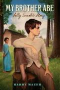 My Brother Abe : Sally Lincoln's Story