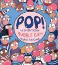 Pop! : The Invention of Bubble Gum
