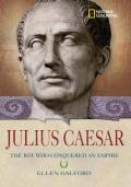 Julius Caesar : The Boy Who Conquered an Empire