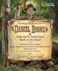 Trailblazing Life of Daniel Boone and How Early Americans Took to the Road