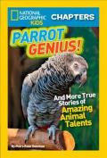 Parrot Genius : And More True Stories of Amazing Animal Talents