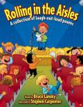 Rolling in the Aisles : A Collection of Laugh-Out-loud Poems