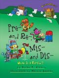 Pre- and Re-, Mis- and Dis- : What Is a Prefix?