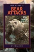 True Stories of Bear Attacks : Who Survived and Why