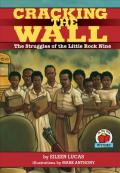 Cracking the Wall : The Struggles of the Little Rock Nine