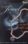 Jewel Cases: Five Classic Mysteries of Theft