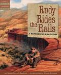 Rudy Rides the Rails : A Depression Era Story
