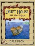 Drift House : The First Voyage