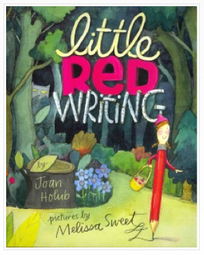 Little Red Writing by Joan Holub, illustrated by Melissa Sweeet