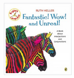 Fantastic! Wow! and Unreal! A Book About Interjections and Conjunctions